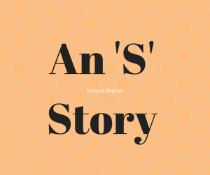 An 'S' Story